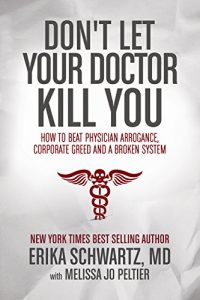 Baixar Don't Let Your Doctor Kill You: How to Beat Physician Arrogance, Corporate Greed and a Broken System (English Edition) pdf, epub, eBook