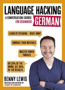 Baixar LANGUAGE HACKING GERMAN (Learn How to Speak German – Right Away): A Conversation Course for Beginners (English Edition) pdf, epub, eBook