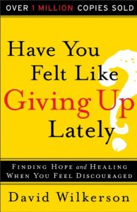Baixar Have You Felt Like Giving Up Lately?: Finding Hope and Healing When You Feel Discouraged pdf, epub, eBook