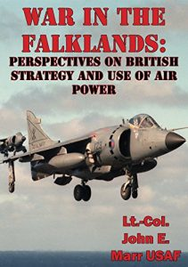 Baixar War In The Falklands: Perspectives On British Strategy And Use Of Air Power (English Edition) pdf, epub, eBook