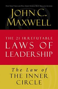 Baixar The Law of the Inner Circle: Lesson 11 from The 21 Irrefutable Laws of Leadership pdf, epub, eBook
