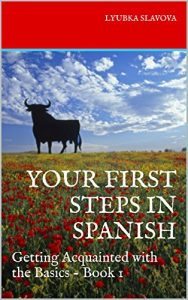 Baixar Your First Steps in Spanish: Getting Acquainted with the Basics – Book 1 (Spanish Edition) pdf, epub, eBook