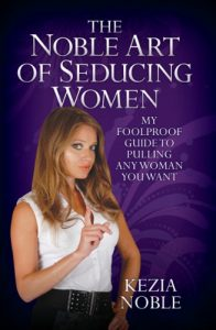 Baixar The Noble Art of Seducing Women – My Foolproof Guide to Pulling Any Woman You Want pdf, epub, eBook