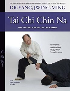 Baixar Tai Chi Chin Na: The Seizing Art of Tai Chi Chuan (English Edition) pdf, epub, eBook