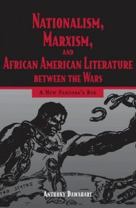 Baixar Nationalism, Marxism, and African American Literature between the Wars: A New Pandora's Box pdf, epub, eBook