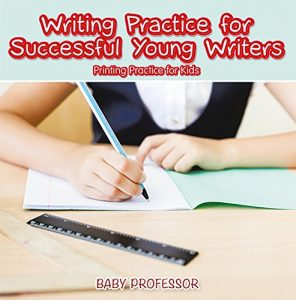 Baixar Writing Practice for Successful Young Writers | Printing Practice for Kids pdf, epub, eBook