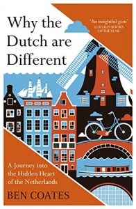 Baixar Why the Dutch are Different: A Journey into the Hidden Heart of the Netherlands (English Edition) pdf, epub, eBook