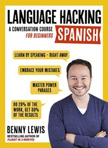 Baixar LANGUAGE HACKING SPANISH (Learn How to Speak Spanish – Right Away): A Conversation Course for Beginners (English Edition) pdf, epub, eBook