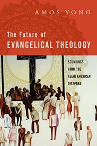 Baixar The Future of Evangelical Theology: Soundings from the Asian American Diaspora pdf, epub, eBook