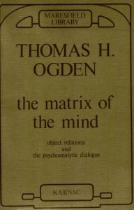 Baixar The Matrix of the Mind: Object Relations and the Psychoanalytic Dialogue (Maresfield Library) pdf, epub, eBook