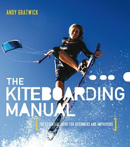 Baixar The Kiteboarding Manual: The essential guide for beginners and improvers pdf, epub, eBook