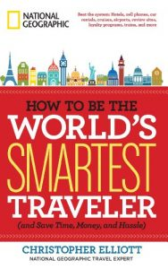 Baixar How to Be the World's Smartest Traveler (and Save Time, Money, and Hassle) pdf, epub, eBook
