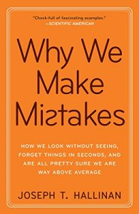 Baixar Why We Make Mistakes: How We Look Without Seeing, Forget Things in Seconds, and Are All Pretty Sure We Are Way Above Average pdf, epub, eBook