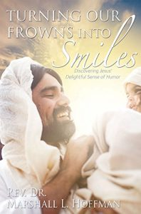 Baixar Turning Our Frowns into Smiles: Discovering Jesus' Delightful Sense of Humor (English Edition) pdf, epub, eBook