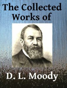 Baixar The Collected Works of DL Moody – Ten books in one (English Edition) pdf, epub, eBook