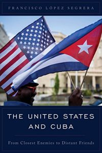 Baixar The United States and Cuba: From Closest Enemies to Distant Friends (Latin American Perspectives in the Classroom) pdf, epub, eBook