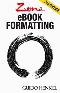 Baixar Zen of eBook Formatting: A Step-by-step Guide To Format eBooks for Kindle and EPUB (English Edition) pdf, epub, eBook