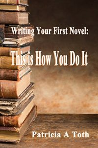 Baixar Writing Your First Novel: This is How You Do It (English Edition) pdf, epub, eBook