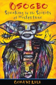 Baixar Osogbo: Speaking to the Spirits of Misfortune pdf, epub, eBook