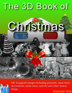 Baixar The 3D Book of Christmas. 100 Anaglyph 3D images including presents, xmas trees, decorations, santa, nativity and other festive things. (3D Books) (English Edition) pdf, epub, eBook