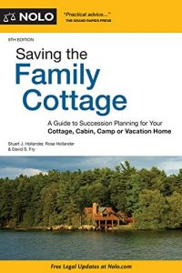 Baixar Saving the Family Cottage: A Guide to Succession Planning for Your Cottage, Cabin, Camp or Vacation Home pdf, epub, eBook