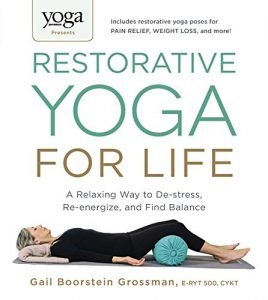 Baixar Yoga Journal Presents Restorative Yoga for Life: A Relaxing Way to De-stress, Re-energize, and Find Balance (English Edition) pdf, epub, eBook