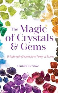 Baixar The Magic of Crystals and Gems: Unlocking the Supernatural Power of Stones pdf, epub, eBook
