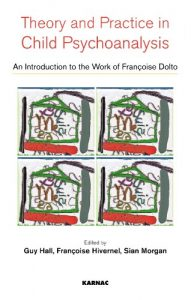Baixar Theory and Practice in Child Psychoanalysis: An Introduction to the Work of Francoise Dolto pdf, epub, eBook
