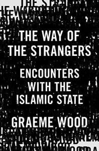 Baixar The Way of the Strangers: Encounters with the Islamic State pdf, epub, eBook