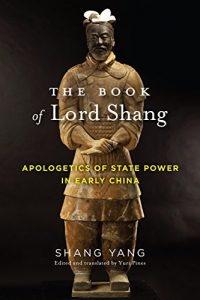 Baixar The Book of Lord Shang: Apologetics of State Power in Early China (Translations from the Asian Classics) pdf, epub, eBook