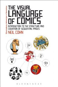 Baixar The Visual Language of Comics: Introduction to the Structure and Cognition of Sequential Images. (Bloomsbury Advances in Semiotics) pdf, epub, eBook