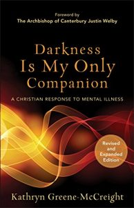 Baixar Darkness Is My Only Companion: A Christian Response to Mental Illness pdf, epub, eBook