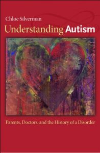 Baixar Understanding Autism: Parents, Doctors, and the History of a Disorder pdf, epub, eBook