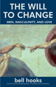 Baixar The Will to Change: Men, Masculinity, and Love (English Edition) pdf, epub, eBook