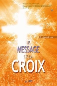 Baixar LE MESSAGE DE LA CROIX (French Edition) pdf, epub, eBook