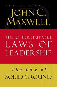 Baixar The Law of Solid Ground: Lesson 6 from The 21 Irrefutable Laws of Leadership pdf, epub, eBook