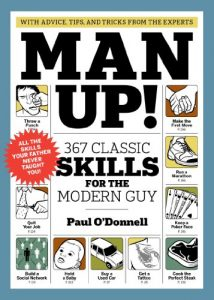 Baixar Man Up!: 367 Classic Skills for the Modern Guy (English Edition) pdf, epub, eBook
