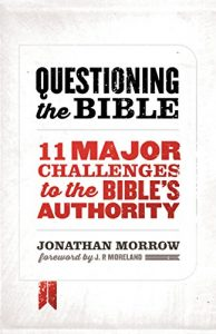 Baixar Questioning the Bible: 11 Major Challenges to the Bible's Authority pdf, epub, eBook
