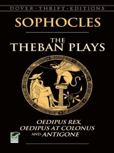 Baixar The Theban Plays: Oedipus Rex, Oedipus at Colonus and Antigone (Dover Thrift Editions) pdf, epub, eBook