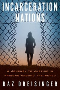 Baixar Incarceration Nations: A Journey to Justice in Prisons Around the World pdf, epub, eBook