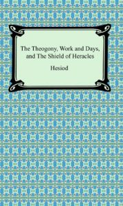 Baixar The Theogony, Works and Days, and The Shield of Heracles pdf, epub, eBook