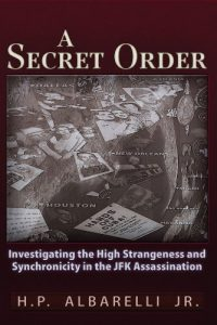 Baixar A Secret Order: Investigating the High Strangeness and Synchronicity in the JFK Assassination: 1 pdf, epub, eBook