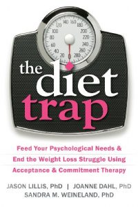 Baixar The Diet Trap: Feed Your Psychological Needs and End the Weight Loss Struggle Using Acceptance and Commitment Therapy pdf, epub, eBook