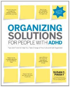 Baixar Organizing Solutions for People with ADHD, 2nd Edition-Revised and Updated: Tips and Tools to Help You Take Charge of Your Life and Get Organized pdf, epub, eBook
