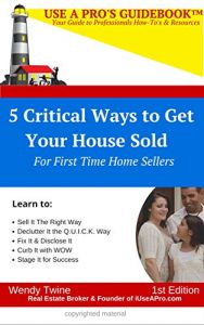 Baixar Use A Pro's GuideBook: 5 Critical Ways to Get Your House Sold: For First Time Home Sellers (English Edition) pdf, epub, eBook