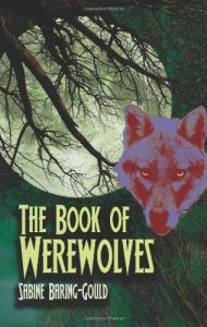 Baixar The Book Of Werewolves: The Classic Study Of Lycanthropy (Dover Occult) pdf, epub, eBook