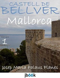 Baixar MALLORCA: CASTELL DE BELLVER [1] (Catalan Edition) pdf, epub, eBook