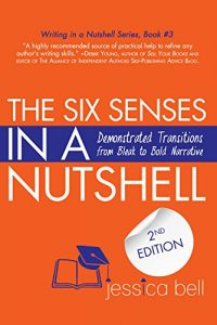 Baixar The Six Senses in a Nutshell: Demonstrated Transitions from Bleak to Bold Narrative (Writing in a Nutshell Series Book 3) (English Edition) pdf, epub, eBook