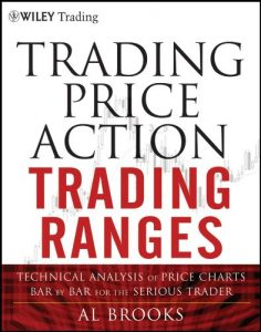 Baixar Trading Price Action Trading Ranges: Technical Analysis of Price Charts Bar by Bar for the Serious Trader (Wiley Trading) pdf, epub, eBook