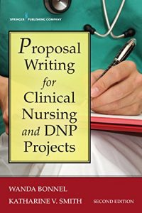 Baixar Proposal Writing for Clinical Nursing and DNP Projects, Second Edition pdf, epub, eBook